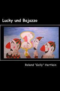 Lucky Und Bajazzo: Roman