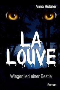La Louve - Wiegenlied Einer Bestie