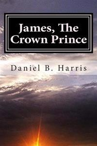 James, the Crown Prince: Generations of Eredwynn