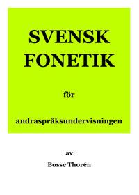 Svensk fonetik för andraspråksundervisningen