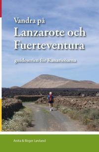 Vandra på Lanzarote och Fuerteventura : guideserien för Kanarieöarna