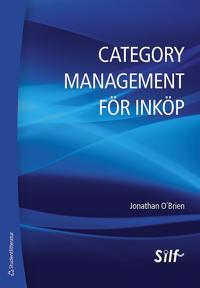 Category management för inköp : en strategisk metod för maximering av företagets lönsamhet