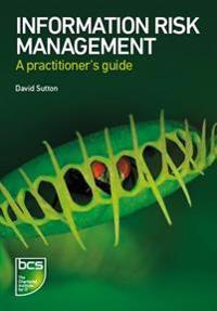 Information Risk Management: A Practitioner's Guide
