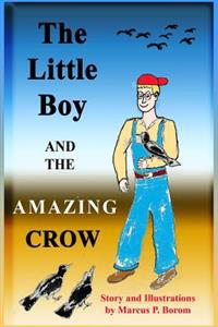 The Little Boy and the Amazing Crow