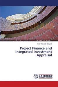 Project Finance and Integrated Investment Appraisal