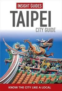 Insight Guides: Taipei City Guide