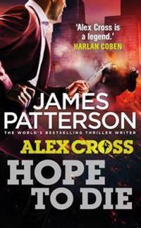 Hope to die - (alex cross 22)