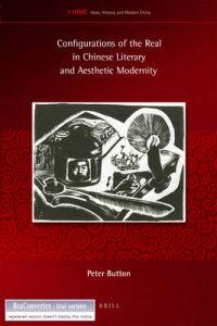 Configurations of the Real in Chinese Literary and Aesthetic Modernity