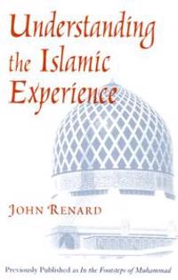 Understanding the Islamic Experience