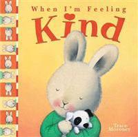 When I'm Feeling Kind