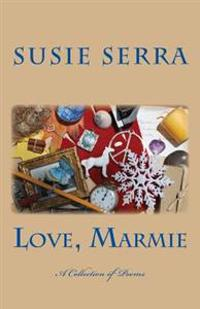 Love, Marmie: A Collection of Poems