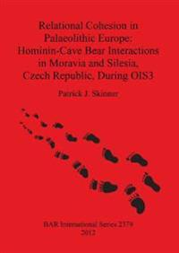 Relational Cohesion in Palaeolithic Europe: Hominin-Cave Bear Interactions in Moravia and Silesia Czech Republic During OIS3