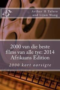 2000 Van Die Beste Films Van Alle Tye: 2014 Afrikaans Edition: 2000 Kort Oorsigte