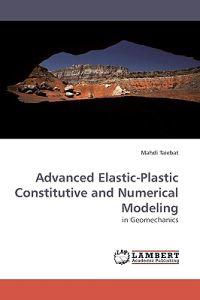 Advanced Elastic-Plastic Constitutive and Numerical Modeling