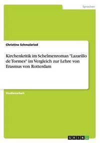 Kirchenkritik Im Schelmenroman Lazarillo de Tormes Im Vergleich Zur Lehre Von Erasmus Von Rotterdam