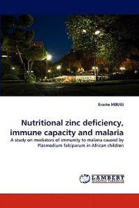 Nutritional Zinc Deficiency, Immune Capacity and Malaria