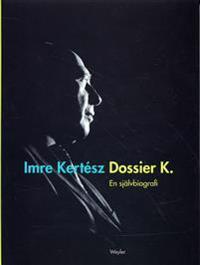Dossier K. : en självbiografi