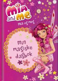 Mia and Me. Mia og meg. Min magiske dagbok - Gerhard Hahn | Ridgeroadrun.org