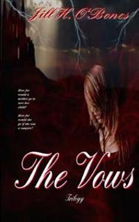 The Vows: Trilogy
