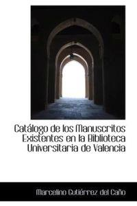 Cat LOGO de Los Manuscritos Existentes En La Biblioteca Universitaria de Valencia