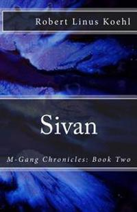 Sivan: M-Gang Chronicles: Book Two