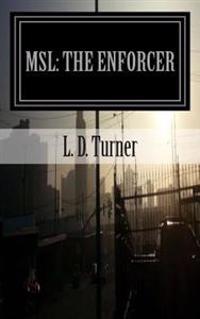 Msl: The Enforcer