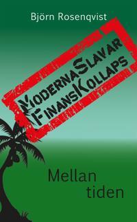 Moderna Slavar - FinansKollaps, andra upplagan