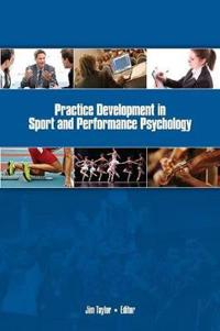 Practice Development in SportPerformance Psychology