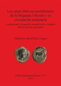 Las cecas ibericas meridionales de la Hispania Ulterior y su circulacion monetaria