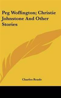 Peg Woffington; Christie Johnstone And Other Stories