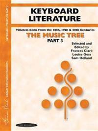 The Music Tree Keyboard Literature: Part 3 -- Timeless Gems from 18th, 19th & 20th Centuries