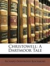 Christowell: A Dartmoor Tale