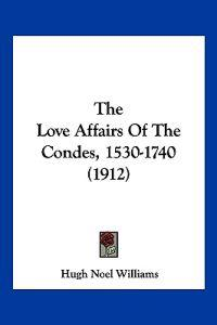 The Love Affairs of the Condes, 1530-1740