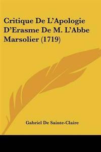 Critique De L'apologie D'erasme De M. L'abbe Marsolier