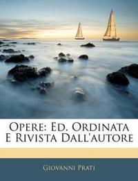 Opere: Ed. Ordinata E Rivista Dall'autore