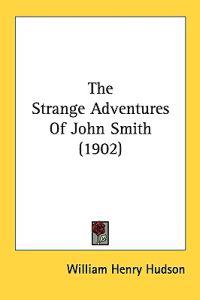 The Strange Adventures Of John Smith