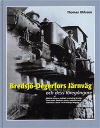 Bredsjö-Degerfors Järnväg och dess föregångare