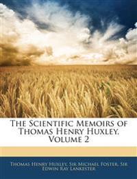 The Scientific Memoirs of Thomas Henry Huxley, Volume 2