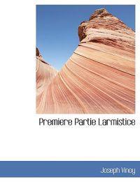 Premiere Partie Larmistice