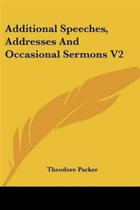Additional Speeches, Addresses and Occasional Sermons