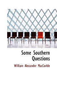 Some Southern Questions