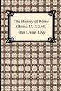 The History of Rome (Books IX-XXVI)