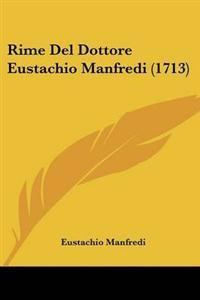 Rime Del Dottore Eustachio Manfredi