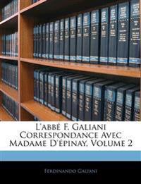 L'abbé F. Galiani Correspondance Avec Madame D'épinay, Volume 2