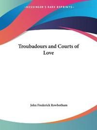 Troubadours and Courts of Love, 1895
