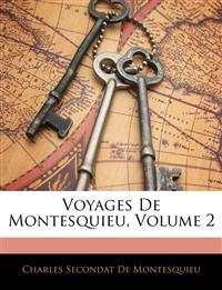 Voyages De Montesquieu, Volume 2