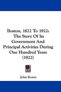 Boston, 1822 to 1922