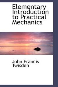 Elementary Introduction to Practical Mechanics