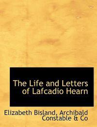 The Life and Letters of Lafcadio Hearn