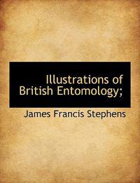 Illustrations of British Entomology;